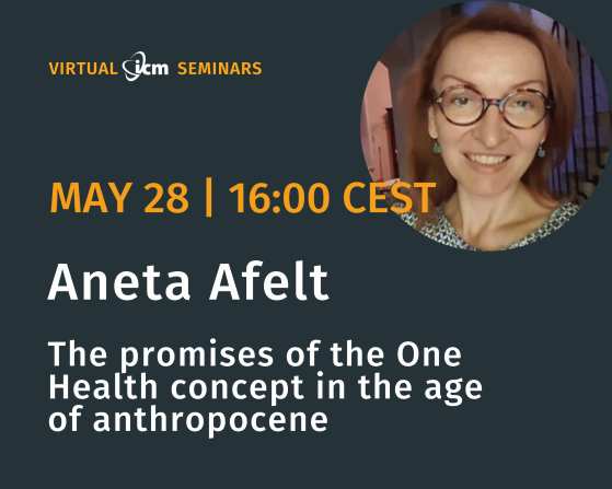 SCFE_20 Virtual ICM Seminar Aneta Afelt The promises of the One Health concept in the age of anthropocene