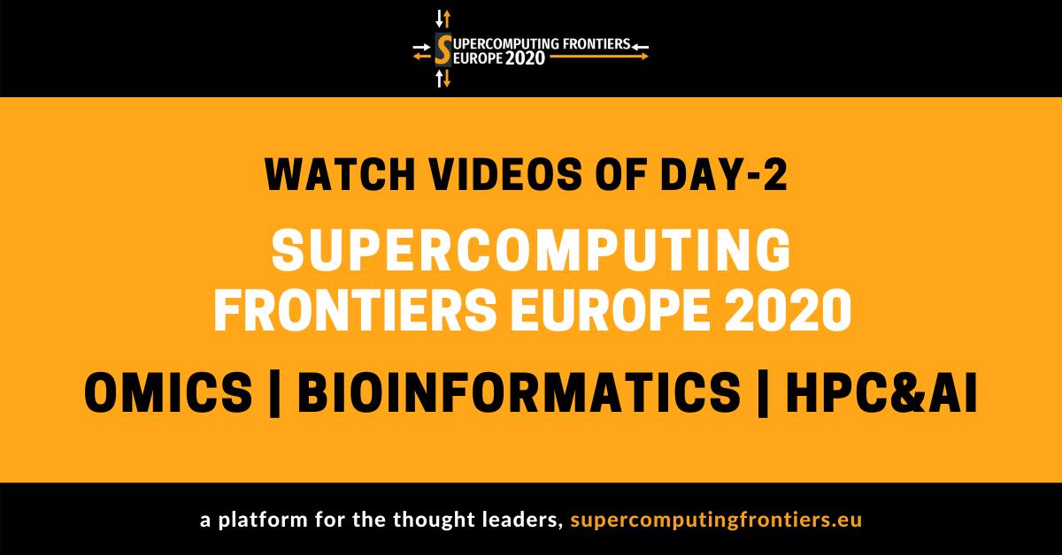 Watch videos of day-2 SCFE20 OMICS HPC&AI